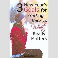 3 New Years Goals For Getting Back To What Really Matters  Dr Michelle Bengtson
