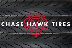 Available Now  U2013 Chase Hawk Tire
