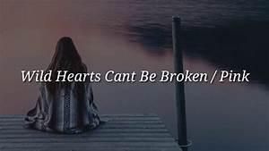 Wild Hearts Can T Be Broken Pink : pink wild hearts can 39 t be broken lyrics youtube ~ Watch28wear.com Haus und Dekorationen