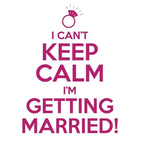 i can t keep calm i m getting married 24 hour tees