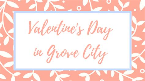 valentines day  grove city grove city apartments