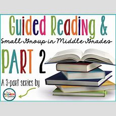The Hungry Teacher Guided Reading And Small Groups In Middle School Part Ii