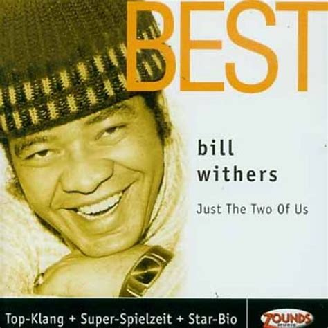 Best Just The Two Of Us  Bill Withers  Songs, Reviews
