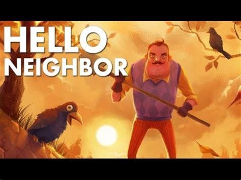 hello neighbor gameplay walkthrough part 1 pre alpha build