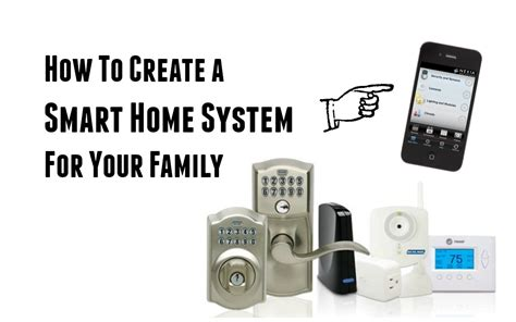 creating a smart home for your family smart home systems