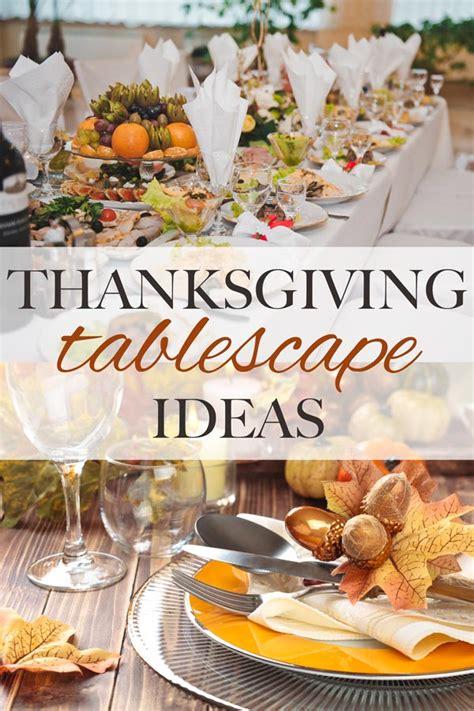 thanksgiving tablescape ideas thanksgiving tablescape ideas