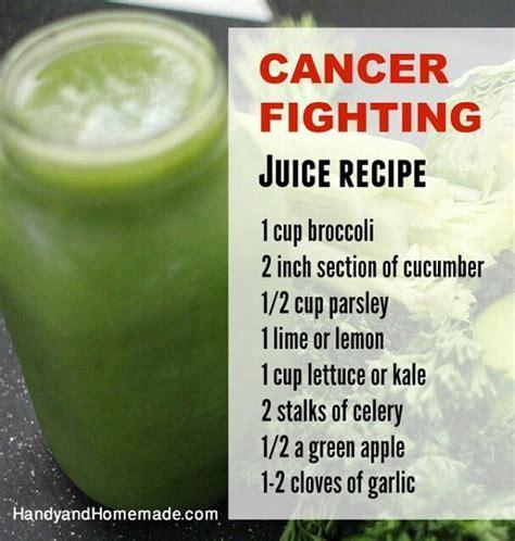 cancer recipes patients throat juicing juice foods fighting