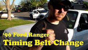 1996 Ford Ranger Timing Belt Change