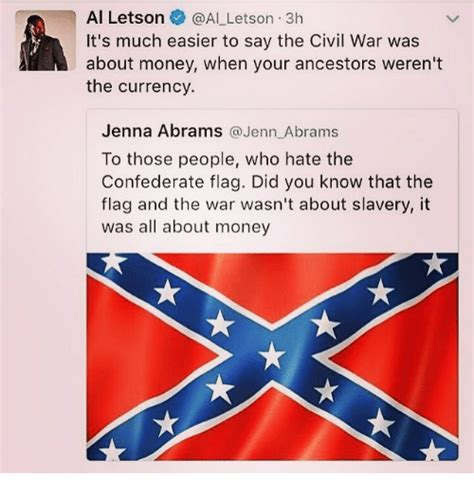 Confederate Memes - n al letson letson 3h it s much easier to say the civil war was about money when your ancestors