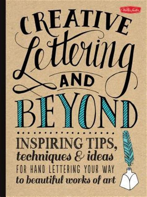 creative lettering   inspiring tips techniques  ideas  hand lettering
