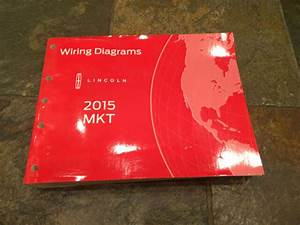 2015 Lincoln Mkt Wiring Diagrams Electrical Service Manual