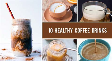 Coffee can also increase exercise endurance when you drink it before a workout 3. 10 Healthy Coffee Drinks You Can Make at Home | Gourmandelle