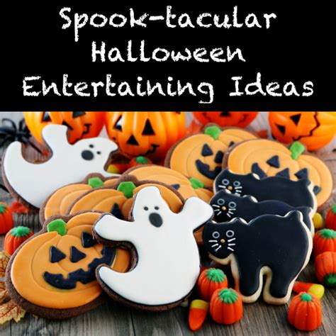 Halloween Entertaining Ideas For A Spooktacular Party