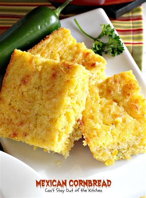 recipe for mexican cornbread mexican cornbread can t stay out of the kitchen