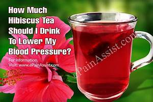 How Much Hibiscus Tea Should I Drink To Lower My Blood Pressure