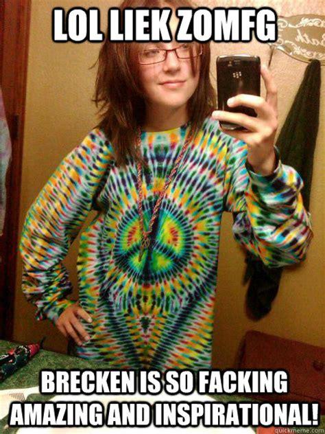 Hippie Woman Meme - lol liek zomfg brecken is so facking amazing and inspirational trendy hippy girl quickmeme