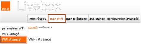 changer de livebox livebox 2 changer le canal wi fi assistance orange