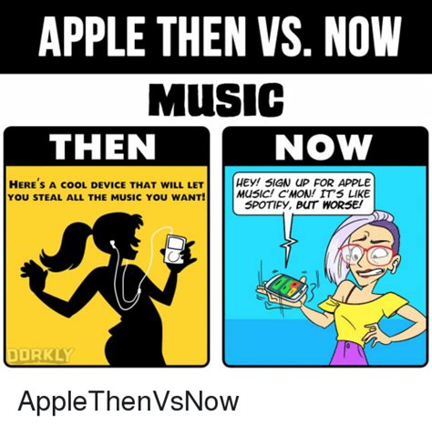 Memes Then Vs Memes Now - apple then vs now music now then here s a cool device that will let hey sign up for apple music