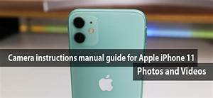 Camera Instructions Guide For Iphone 11