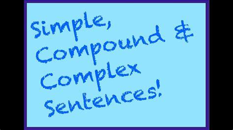 Simple, Compound & Complex Sentences  Part 1  Spelling, Grammar & Punctuation Series Youtube