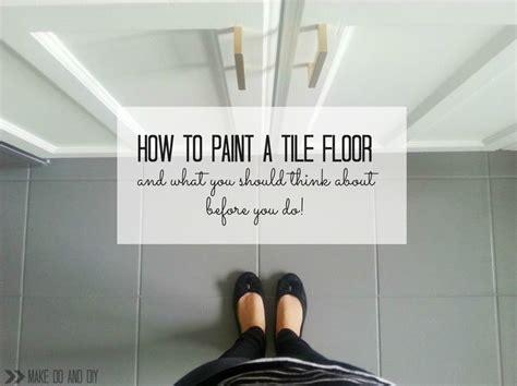 can you paint floor tiles in kitchen 17 best ideas about paint tiles on paint 9792