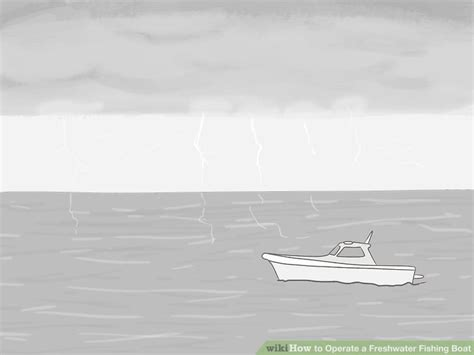 How To Operate A Boat In Rough Water by How To Operate A Freshwater Fishing Boat With Pictures