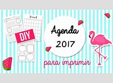 DIY AGENDAS 2017 PARA IMPRIMIR GRATIS SIN FECHAS TRILCE