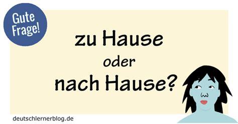 Zu Hause Oder Nach Hause?  Gute Frage  Deutsch Lernen