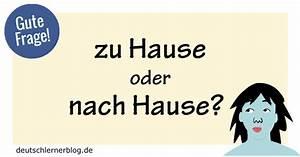 Zu Hause Zuhause : zu hause oder nach hause gute frage deutsch lernen ~ Markanthonyermac.com Haus und Dekorationen
