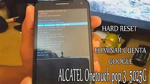 Alcatel Onetouch Pop 3 5025g    Hard Reset Y Eliminar