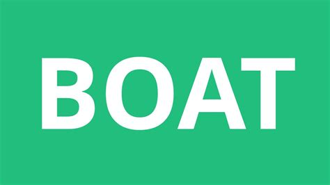 Boats World by How To Pronounce Boat Pronunciation Academy