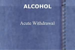 Alcohol Withdrawal  Alcohol withdrawal Alcohol Withdrawal Delirium