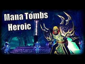 WoW Burning Crusade - Mana Tombs Heroic Mode - YouTube