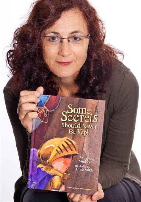 Some Secrets Should Never Be Kept jayneen sanders author of some secrets should never be kept