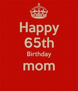 Happy 65th Birthday mom Poster | sanyiii | Keep Calm-o-Matic