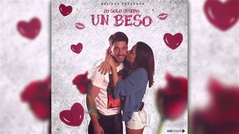 Believe Yo Solo Quiero Un Beso Audio Youtube
