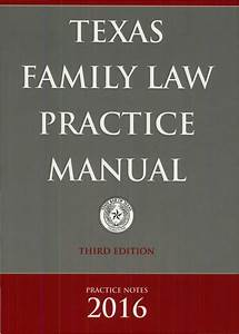 Texas Family Law Practice Manual  Third Edition  2016