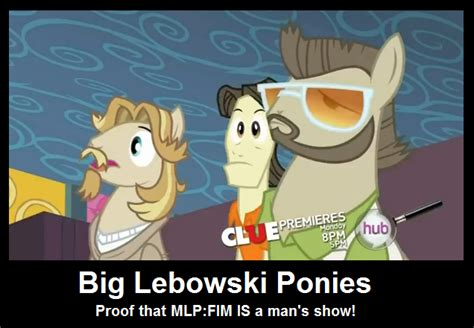 brony memes mlp lebowski pony funny bronies fim hasbro am why line watching friendship ponies fans rainbow magic okay uploaded