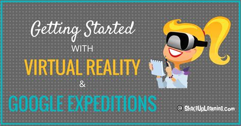 Getting Started With Google Expeditions And Virtual Reality  Shake Up Learning