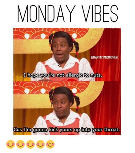 Good Vibes Meme - search monday vibes memes on me me