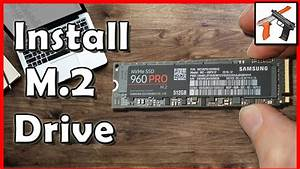 Fliesenleger Zeit Pro M2 : how to install an m 2 ssd installation tutorial with samsung 960 pro m2 ssd drive youtube ~ Eleganceandgraceweddings.com Haus und Dekorationen