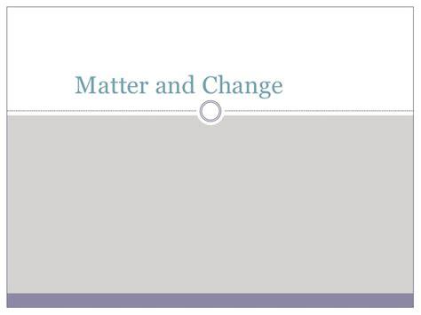 Matter And Changepp