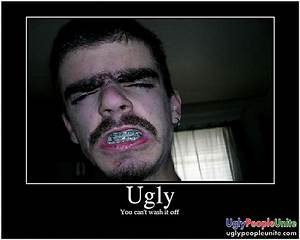 Quotes about Ugly Person (54 quotes)