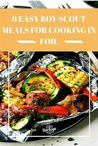 Boy Scouts Camping Checklist 6 Easy Boy Scout Meals For Cooking In Foil Meals