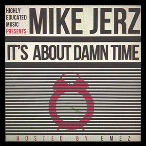 Mike Jerz - It's About Damn Time   MixtapeTorrent.com