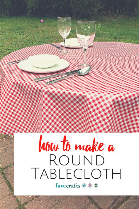 How To Make A Round Tablecloth Favecraftscom