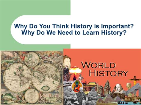 Why Do We Need To Learn History