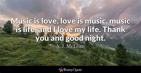 music is love love is music music is life and i love my
