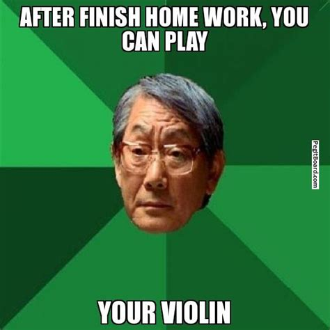 Finish Work Meme - 16 best images about high expectations asian father memes