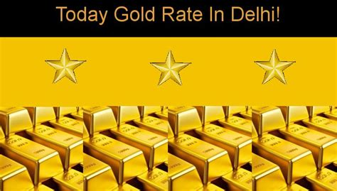 today gold rate  delhi today     carat gold